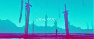 VRHUMAN Virtual Reality Design and Art